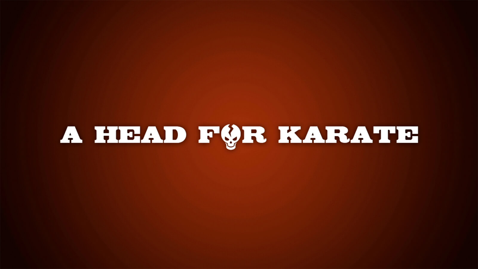 "Title card reading ""A Head for Karate"" in white text against a red background. A stylized, cracked skull is seen at center."