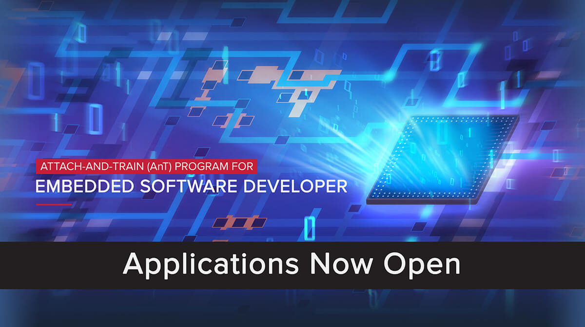 Attach-and-Train (AnT) Program For Embedded Software Developer – Applications Now Open